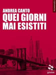 Quei giorni mai esistiti - Andrea Canto - copertina