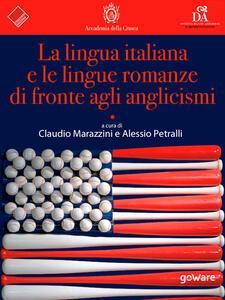 La lingua italiana e le lingue romanze di fronte agli anglicismi - copertina