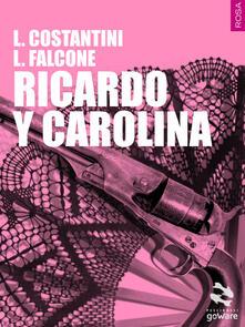 Ricardo y Carolina - Laura Costantini,Loredana Falcone - copertina