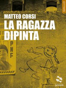 La ragazza dipinta - Matteo Corsi - copertina