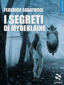 I segreti di Mydeklaine - Federica Sabatucci - copertina