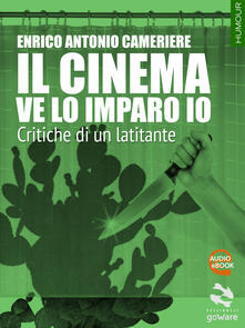 Il cinema ve la imparo io. Critiche di un mafioso - Enrico Antonio Cameriere - copertina