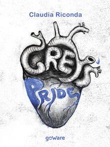 Grey's Pride. Perché Grey's Anatomy ci ha cambiato la vita - Claudia Riconda - copertina
