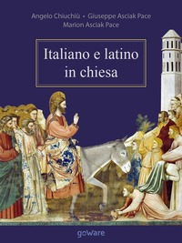 Italiano e latino in chiesa - Chiuchiù Angelo Asciak Pace Giuseppe Asciak Pace Marion - wuz.it