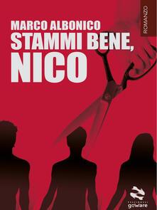Stammi bene, Nico - Marco Albonico - copertina