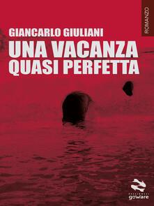 Una vacanza quasi perfetta - Giancarlo Giuliani - copertina