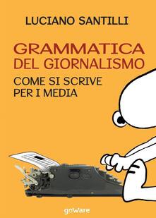 Grammatica del giornalismo. Come si scrive per i media.pdf