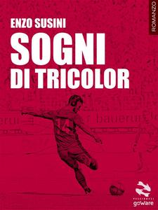 Ebook Sogni di tricolor Susini, Enzo