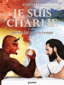 Je suis Charlie e altre poesie del nostro tempo - Antonellis - ebook