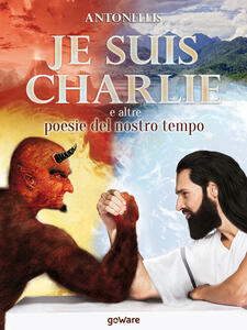 Je suis Charlie e altre poesie del nostro tempo