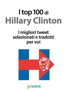 I top 100 di Hillary Clinton. I migliori tweet selezionati e tradotti per voi - Veronica Vinattieri - ebook