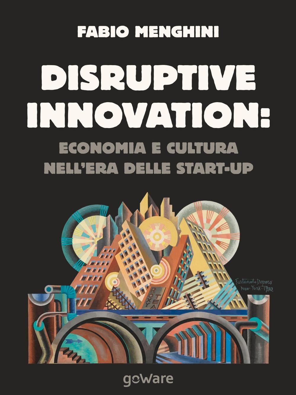 Disruptive innovation: economia e cultura nell'era delle start-up