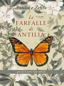 Le farfalle di Antilia. Gite fuori porta nella cultura - Marika Lion,Angelo Santoro - ebook