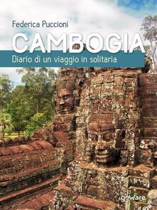 Cambogia. Diario di un viaggio in solitaria - Federica Puccioni - copertina