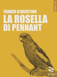 La Rosella di Pennant - Franco D'Agostino - copertina
