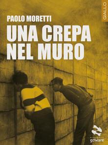 Una crepa nel muro - Paolo Moretti - copertina