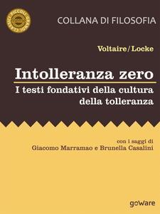 Intolleranza zero. I testi fondativi della cultura della tolleranza