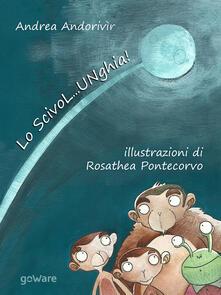 Grandtoureventi.it Lo ScivoL...UNghia! Ediz. illustrata Image