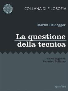 La questione della tecnica - Martin Heidegger - ebook