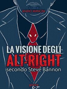 La visione degli alt-right secondo Steve Bannon - copertina