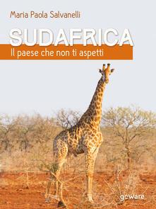 Sudafrica. Il paese che non ti aspetti - Maria Paola Salvanelli - copertina