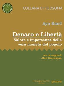Denaro e Libertà. Valore e importanza della vera moneta del popolo - Ayn Rand - copertina