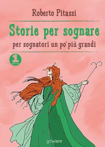 Storie per sognare. Per sognatori un po' più grandi. Vol. 1