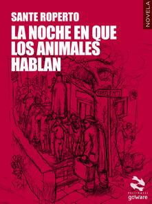 La noche en que los animales hablan - Sante Roperto - copertina