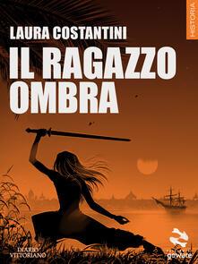 Il ragazzo ombra - Laura Costantini - copertina