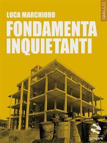Fondamenta inquietanti - Luca Marchioro - ebook