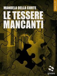 Le tessere mancanti - Manuela Della Corte - ebook