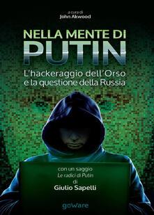 Nella mente di Putin. L'hackeraggio dell'Orso e la questione della Russia - copertina