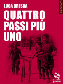 Quattro passi più uno - Luca Dresda - copertina