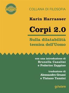 Corpi 2.0. Sulla dilatabilità tecnica dell'Uomo - Karin Harrasser,Alessandro Grassi,Tiziano Tanzini - ebook