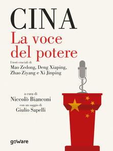 Cina. La voce del potere. I testi cruciali di Mao Zedong, Deng Xiaping, Zhao Ziyang e Xi Jinping - copertina
