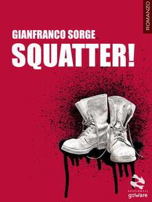 Squatter! - Gianfranco Sorge - ebook
