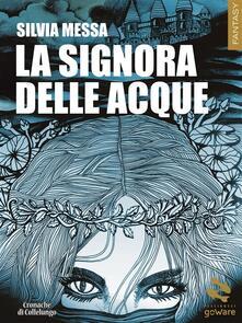 La signora delle acque - Silvia Messa - ebook