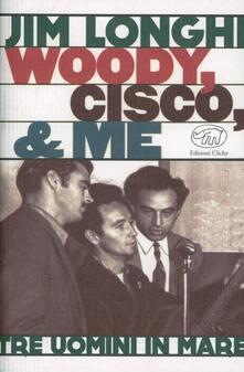 Woody, Cisco & me - Jim Longhi - copertina