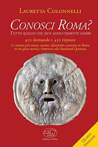 Conosci Roma? Tutto ciò che devi assolutamente sapere