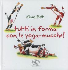 Tutti in forma con le yoga-mucche - Klaus Puth - copertina