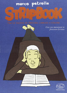 Stripbook. Tra le pagine di Arturo, libraio a colori - Marco Petrella - copertina