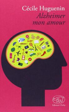 Alzheimer mon amour - Cécile Huguenin - copertina