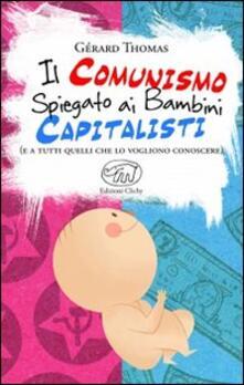 Il comunismo spiegato ai bambini capitalisti. (E a tutti quelli che lo vogliono conoscere) - Gérard Thomas - copertina