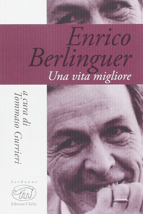 Enrico Berlinguer. Una vita migliore