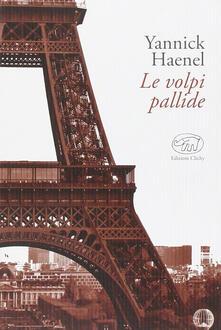Le volpi pallide - Yannick Haenel - copertina