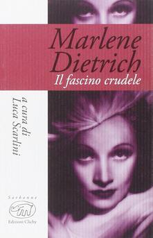 Camfeed.it Marlene Dietrich. Il fascino crudele Image
