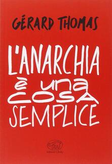 L' anarchia è una cosa semplice - Gérard Thomas - copertina