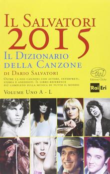Il Salvatori 2015. Il dizionario della canzone - Dario Salvatori - copertina