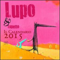 Lupo & Lupetto. Il calendario 2015