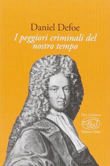 I peggiori criminali del nostro tempo - Daniel Defoe - copertina
